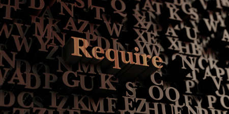 require: Require - Wooden 3D rendered lettersmessage.  Can be used for an online banner ad or a print postcard.