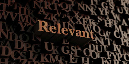 relevant: Relevant - Wooden 3D rendered lettersmessage.  Can be used for an online banner ad or a print postcard.