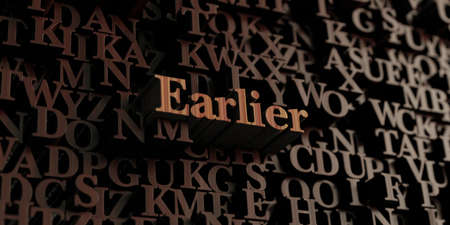 earlier: Earlier - Wooden 3D rendered lettersmessage.  Can be used for an online banner ad or a print postcard.