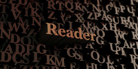 reader: Reader - Wooden 3D rendered lettersmessage.  Can be used for an online banner ad or a print postcard. Stock Photo