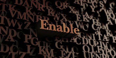 enable: Enable - Wooden 3D rendered lettersmessage.  Can be used for an online banner ad or a print postcard.