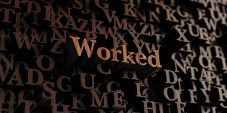 worked: Worked - Wooden 3D rendered lettersmessage.  Can be used for an online banner ad or a print postcard.