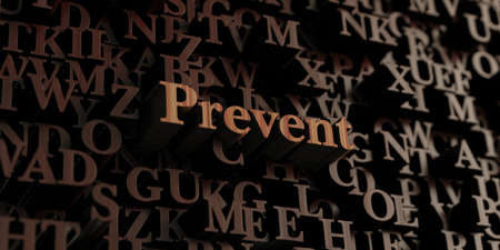 prevent: Prevent - Wooden 3D rendered lettersmessage.  Can be used for an online banner ad or a print postcard.