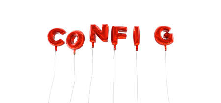 config: CONFIG - word made from red foil balloons - 3D rendered.  Can be used for an online banner ad or a print postcard.