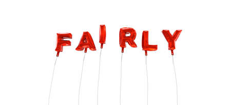 fairly: FAIRLY - word made from red foil balloons - 3D rendered.  Can be used for an online banner ad or a print postcard. Stock Photo