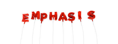 EMPHASIS - word made from red foil balloons - 3D rendered.  Can be used for an online banner ad or a print postcard.