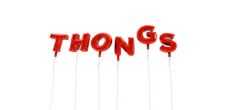 thongs: THONGS - word made from red foil balloons - 3D rendered.  Can be used for an online banner ad or a print postcard.