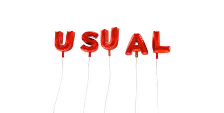 usual: USUAL - word made from red foil balloons - 3D rendered.  Can be used for an online banner ad or a print postcard.