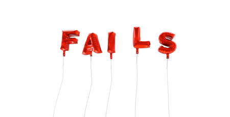 fails: FAILS - word made from red foil balloons - 3D rendered.  Can be used for an online banner ad or a print postcard. Stock Photo