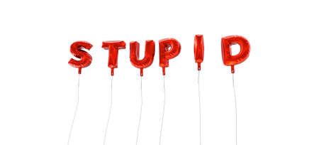stupid body: STUPID - word made from red foil balloons - 3D rendered.  Can be used for an online banner ad or a print postcard.