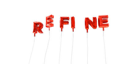 REFINE - word made from red foil balloons - 3D rendered.  Can be used for an online banner ad or a print postcard.