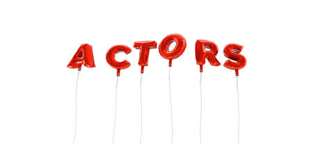 actors: ACTORS - word made from red foil balloons - 3D rendered.  Can be used for an online banner ad or a print postcard. Stock Photo