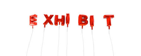 EXHIBIT - word made from red foil balloons - 3D rendered.  Can be used for an online banner ad or a print postcard.