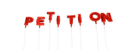 PETITION - word made from red foil balloons - 3D rendered.  Can be used for an online banner ad or a print postcard.