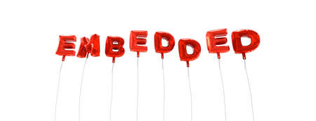 EMBEDDED - word made from red foil balloons - 3D rendered.  Can be used for an online banner ad or a print postcard.