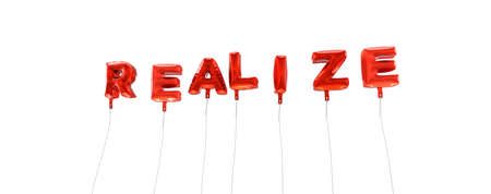 realize: REALIZE - word made from red foil balloons - 3D rendered.  Can be used for an online banner ad or a print postcard.