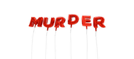 murder: MURDER - word made from red foil balloons - 3D rendered.  Can be used for an online banner ad or a print postcard.