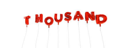 thousand: THOUSAND - word made from red foil balloons - 3D rendered.  Can be used for an online banner ad or a print postcard.