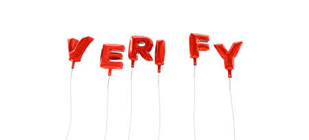 verify: VERIFY - word made from red foil balloons - 3D rendered.  Can be used for an online banner ad or a print postcard. Stock Photo