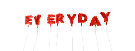 wording: EVERYDAY - word made from red foil balloons - 3D rendered.  Can be used for an online banner ad or a print postcard. Stock Photo