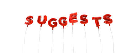 suggests: SUGGESTS - word made from red foil balloons - 3D rendered.  Can be used for an online banner ad or a print postcard.