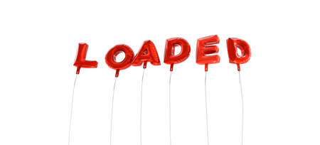 LOADED - word made from red foil balloons - 3D rendered.  Can be used for an online banner ad or a print postcard. Stock Photo