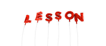 word lesson: LESSON - word made from red foil balloons - 3D rendered.  Can be used for an online banner ad or a print postcard. Stock Photo