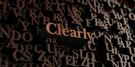 clearly: Clearly - Wooden 3D rendered lettersmessage.  Can be used for an online banner ad or a print postcard.