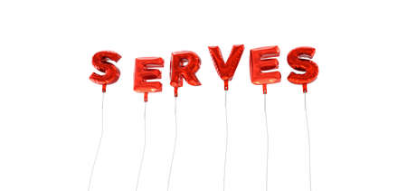 serves: SERVES - word made from red foil balloons - 3D rendered.  Can be used for an online banner ad or a print postcard. Stock Photo