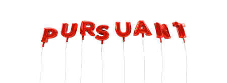 wording: PURSUANT - word made from red foil balloons - 3D rendered.  Can be used for an online banner ad or a print postcard.