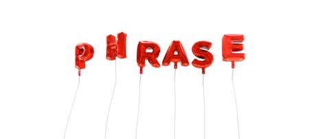 wording: PHRASE - word made from red foil balloons - 3D rendered.  Can be used for an online banner ad or a print postcard.