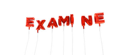 examine: EXAMINE - word made from red foil balloons - 3D rendered.  Can be used for an online banner ad or a print postcard.