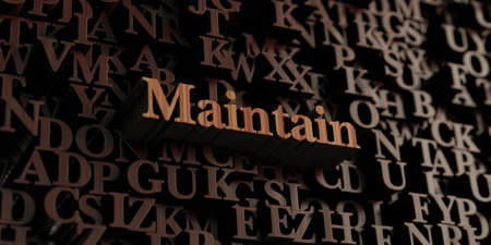 maintain: Maintain - Wooden 3D rendered lettersmessage.  Can be used for an online banner ad or a print postcard.