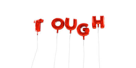 tough: TOUGH - word made from red foil balloons - 3D rendered.  Can be used for an online banner ad or a print postcard.