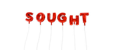 sought: SOUGHT - word made from red foil balloons - 3D rendered.  Can be used for an online banner ad or a print postcard.