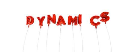 DYNAMICS - mot fabriqué à partir de ballons rouges - rendu 3D. Peut être utilisé pour une bannière publicitaire en ligne ou une carte postale imprimée. Banque d'images - 65370537