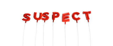suspect: SUSPECT - word made from red foil balloons - 3D rendered.  Can be used for an online banner ad or a print postcard. Stock Photo