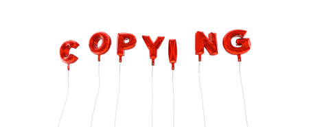 copying: COPYING - word made from red foil balloons - 3D rendered.  Can be used for an online banner ad or a print postcard.
