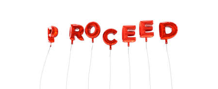 PROCEED - word made from red foil balloons - 3D rendered.  Can be used for an online banner ad or a print postcard.