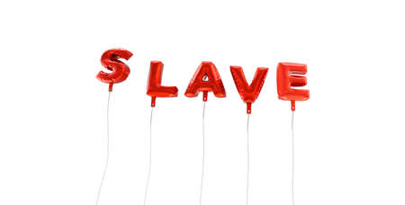 SLAVE - word made from red foil balloons - 3D rendered.  Can be used for an online banner ad or a print postcard.