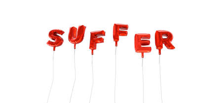 SUFFER - word made from red foil balloons - 3D rendered.  Can be used for an online banner ad or a print postcard. Stock Photo