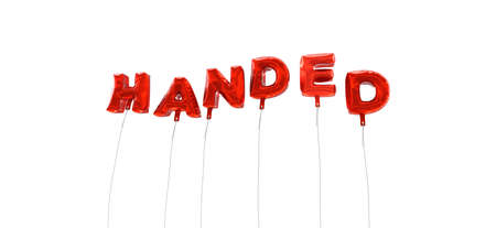 red handed: HANDED - word made from red foil balloons - 3D rendered.  Can be used for an online banner ad or a print postcard. Stock Photo