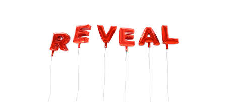 reveal: REVEAL - word made from red foil balloons - 3D rendered.  Can be used for an online banner ad or a print postcard.