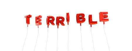 terrible: TERRIBLE - word made from red foil balloons - 3D rendered.  Can be used for an online banner ad or a print postcard.