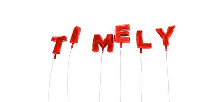 TIMELY - word made from red foil balloons - 3D rendered.  Can be used for an online banner ad or a print postcard.