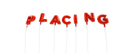 PLACING - word made from red foil balloons - 3D rendered.  Can be used for an online banner ad or a print postcard.