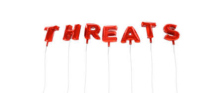 threats: THREATS - word made from red foil balloons - 3D rendered.  Can be used for an online banner ad or a print postcard.