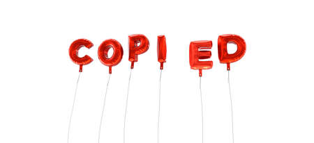 wording: COPIED - word made from red foil balloons - 3D rendered.  Can be used for an online banner ad or a print postcard.