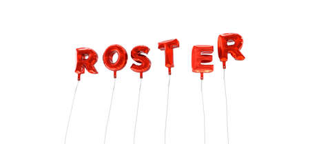 roster: ROSTER - word made from red foil balloons - 3D rendered.  Can be used for an online banner ad or a print postcard.