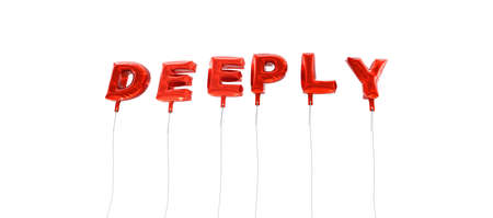 deeply: DEEPLY - word made from red foil balloons - 3D rendered.  Can be used for an online banner ad or a print postcard.